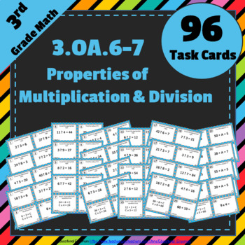 3.OA.6 & 3.OA.7 Task Cards 3OA6 & 3OA7: Properties of Multiplication & Division