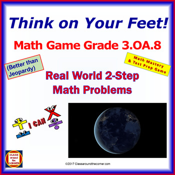3.OA.8 THINK ON YOUR FEET MATH! Interactive Game— TWO-STEP WORD PROBLEMS