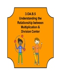 3.OA.B.5 Centers (Understanding the Relationships of Multi