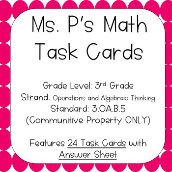 3.OA.B.5 Communitive Property Task Cards