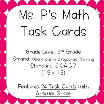 3.OA.C.7 1-5 x 1-5 Task Cards