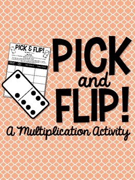 3.OA.C.7 - Pick and Flip! A Multiplication Activity