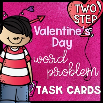 3.OA.D.8 Two-Step Word Problem Valentine's Day Task Cards