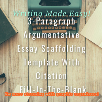 3 Paragraph Argumentative Essay Scaffold With Citation Fill-In-The-Blanks