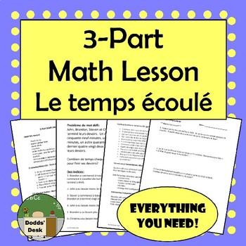 3 Part Math Lesson in French:  Le temps écoulé