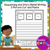 3 Picture Sequence Story Retell Cut and Paste Worksheets