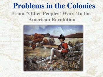 Unit 3 Powerpoint: Problems in the Colonies