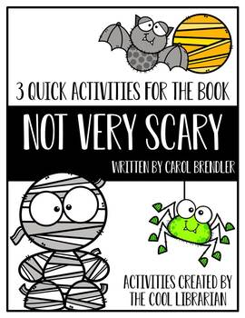 "3 Quick Activities for the book ""Not Very Scary"" by Carol Brendler"