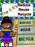 3 R's - Reduce, Reuse, Recycle