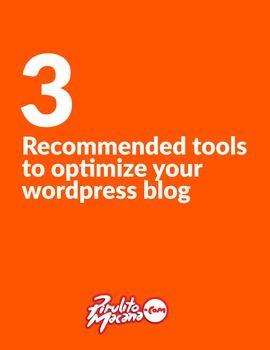 3 Recommended tools to optimize your wordpress blog