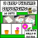 3 Step Picture Sequences, Sequencing  ABA Use with ABLLS-R B25 B26