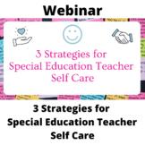 3 Strategies for Special Education Teacher Self Care On De