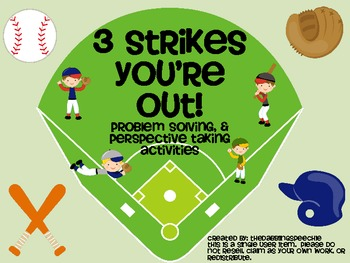 3 Strikes You're Out- Problem Solving & Perspective Taking Activities