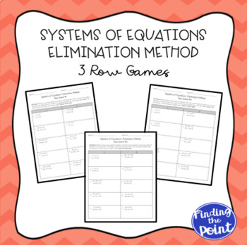 3 Solving Systems of Equations Elimination Method Row Games
