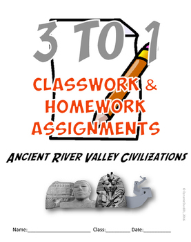 3-TO-1 Ancient River Valley Civilizations Classwork and Ho