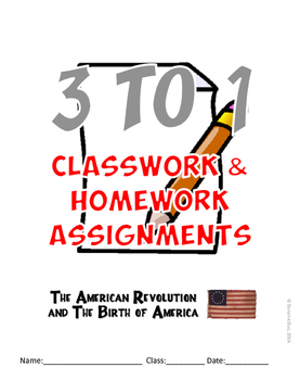 3-TO-1 The American Revolution Classroom and Homework Assignments