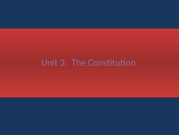 3. The Constitution - Unit Presentation