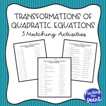 3 Transformations of Quadratic Equations Matching Activities