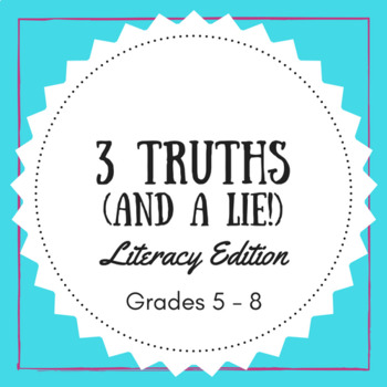 3 Truths and a Lie, Literacy Edition -- Citing Text Evidence, Gr. 5 - 8