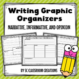 Writing Graphic Organizers for Narrative, Opinion, & Informative
