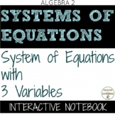 3 Variable Systems of Equations Color Coded Interactive Notebook Algebra 2