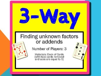 """3-Way"" Game - Finding Unknown Factors or Addends"