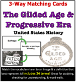 3-Way Matching Vocabulary Cards - Gilded Age & Progressive Era (U.S. History)