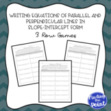3 Writing Equations of Parallel and Perpendicular Lines Row Games