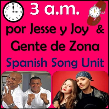 3 a.m. - Spanish Song Lyrics & Activities Unit - Jesse & Joy con Gente de Zona