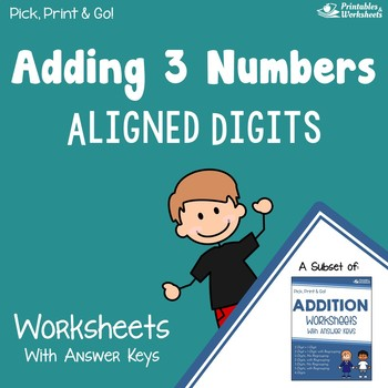 Adding 3 Addends, Addition of 3 Numbers Worksheets With Answer Keys