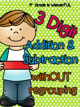 3 digit Addition and Subtraction withOUT regrouping printables