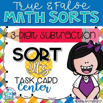 3-digit Subtraction Center: True False Sort It Math Activity Task Cards