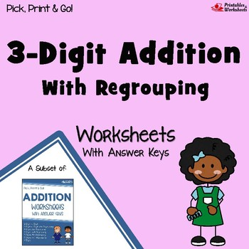 3 Digit Addition Regrouping Worksheets with Answer Keys
