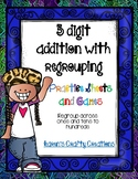 3 digit addition with regrouping (ones to tens to hundreds)