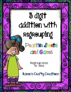 3 digit addition with regrouping (regroup ones to tens)