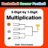 3-digit by 1-digit Multiplication - Basketball Math, Socce
