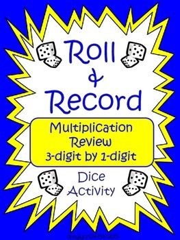 3 digit by 1 digit Multiplication - Roll and Record Center
