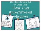 3 full days 3rd grade/Thank You's; Same/Different; Adjectives