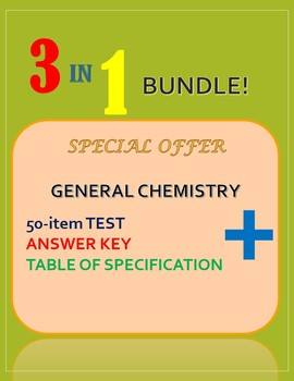 3 in 1 bundle of General Chemistry exam, answer key, and Table of specification