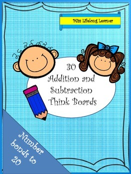 30 Addition and Subtraction Think Boards - Number bonds 1-20