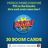 30 BOOM cards fill in the blanks French passé composé être