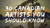 30 Canadian Artist You Should Know About Before You Graduate