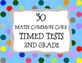 30 Common Core  ** 2nd Grade**  Math Timed Tests (assessments or test prep)