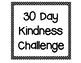 30 Day Kindness Challenge
