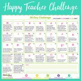 30 Day Teach Happy Challenge