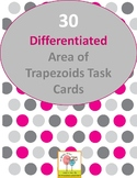 30- Differentiated Area of Trapezoid Task Cards