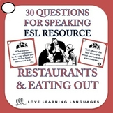 30 ESL - ELL conversation and speaking prompts - Restauran