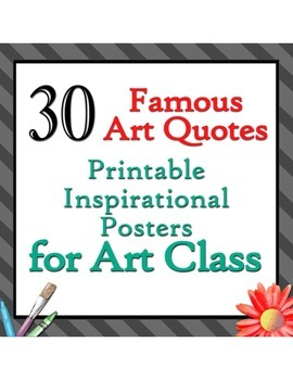 30 Famous Art Quotes - Printable Posters for Art Class