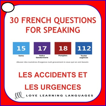 30 French Speaking Prompts -Accidents et Urgences-Accidents and Emergencies