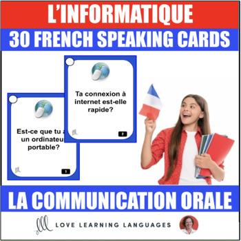 30 French Speaking Prompts -L'informatique et l'internet- Computers and internet